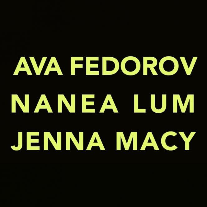 Graphic of the featured artists names: Ava Fedorov, Nanea Lum, Jenna Macy
